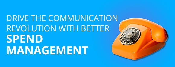 Drive The Communication Revolution With Better Spend Management