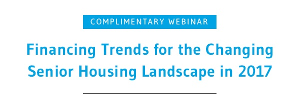 Financing Trends for the Changing Senior Housing Landscape in 2017