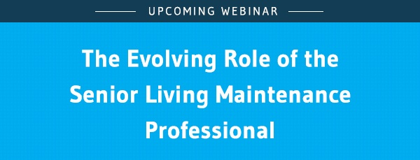 The Evolving Role of the Senior Living Maintenance Professional