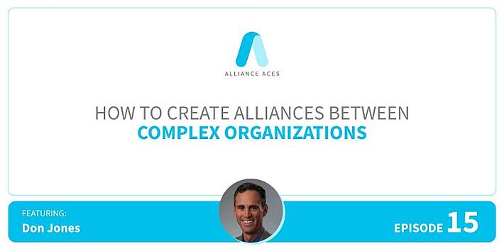 6 Secret to Creating Alliances Between Complex Organizations