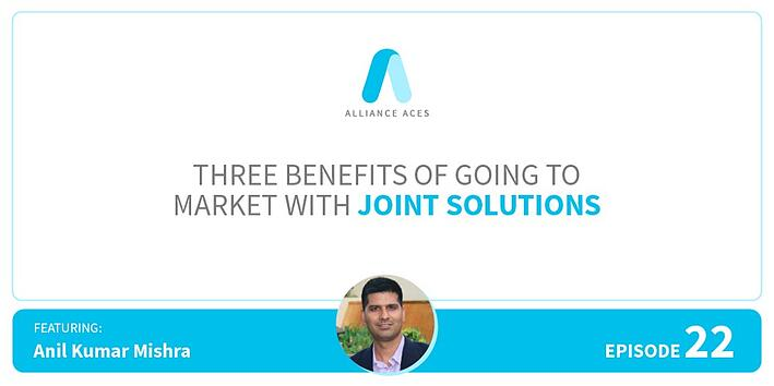 Three Benefits of Going to Market with Joint Solutions