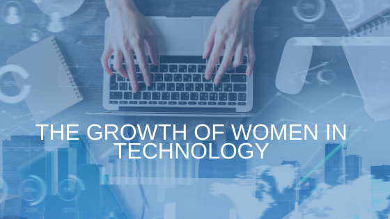 The Growth of Women in Technology