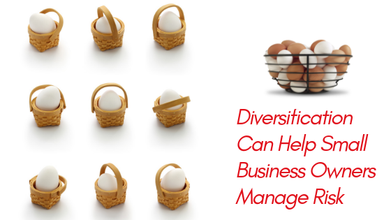 How Diversification Can Help Small Business Owners Manage Risk