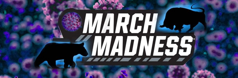 March Madness, Coronavirus & Your Portfolio