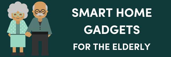 Smart Gadgets for the Elderly