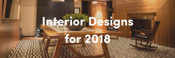 Interior Design Ideas for 2018