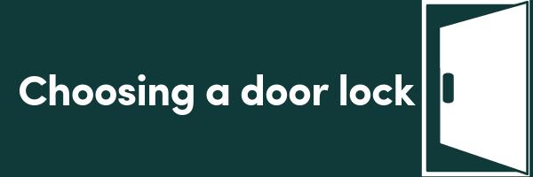 What you should know when choosing door locks
