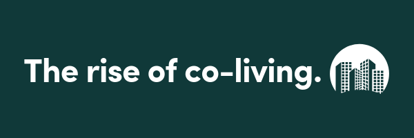 The Rise of the Co-Living Industry