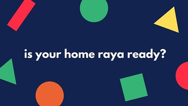 Are you Raya ready?