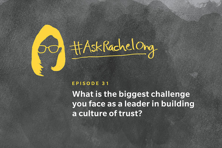 #AskRachelOng Episode 31 - The Biggest Challenge in Building a Culture of Trust