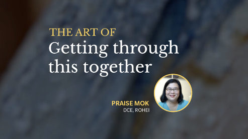 A Special Message from Our DCE: The Art of Getting Through This Together
