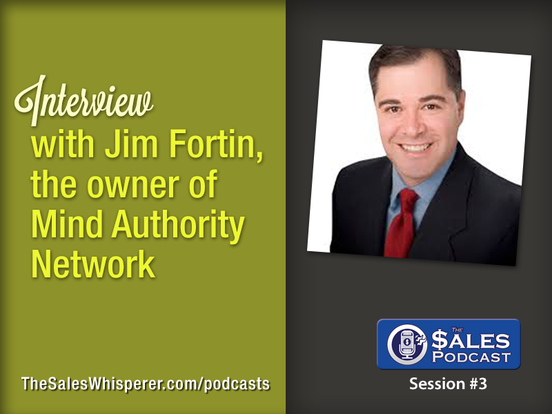 Jim Fortin Discusses Zero Resistance Selling on The Sales Podcast