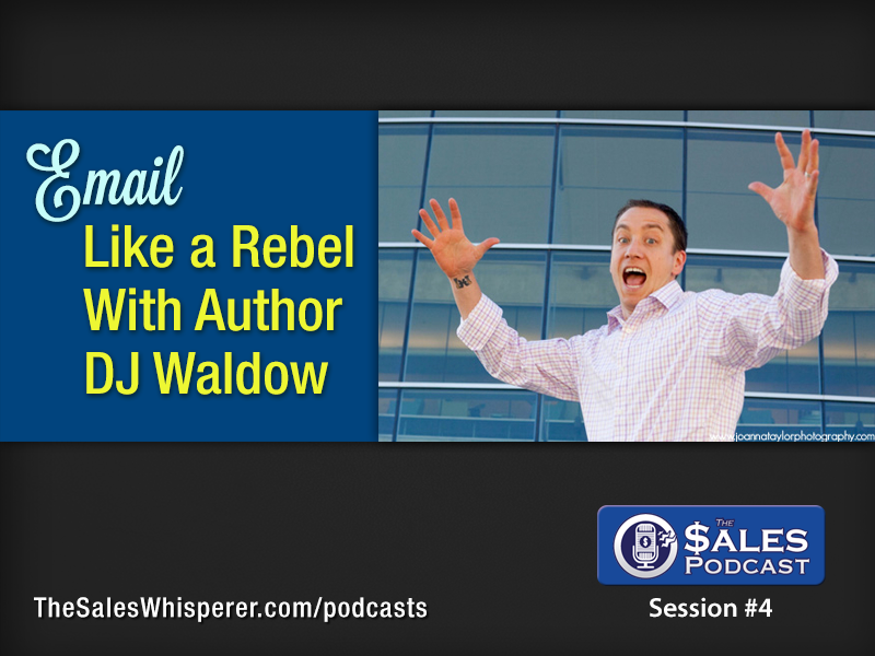 DJ Waldow, the email marketing rebel, on The Sales Podcast.