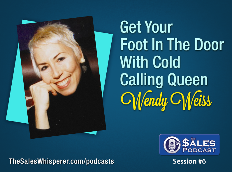 Wendy Weiss is the cold calling queen sharing professional sales training tips