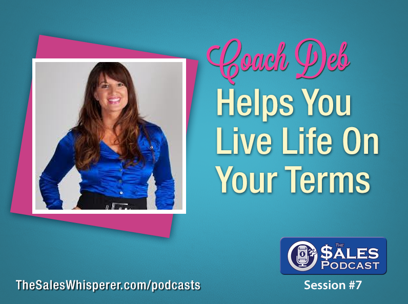 Coach Deb Cole shares entrepreneurial tips on The Sales Podcast.