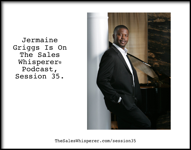 Jermaine-Griggs-On-The-Sales-Whisperer-Podcast-Session-35