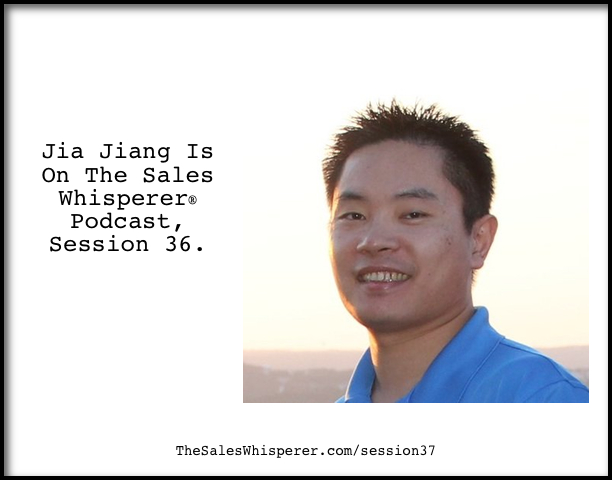 Jia-Jiang-On-The-Sales-Whisperer-Podcast-Session-37