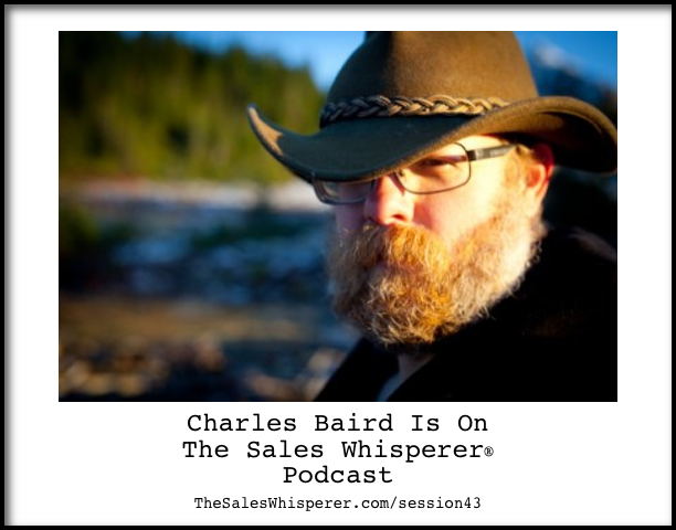 Charles-Baird-On-The-Sales-Whisperer-Podcast-Session-43