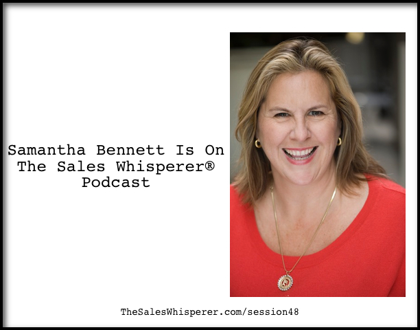 Samantha-Bennett-On-The-Sales-Whisperer-Podcast-Session-48