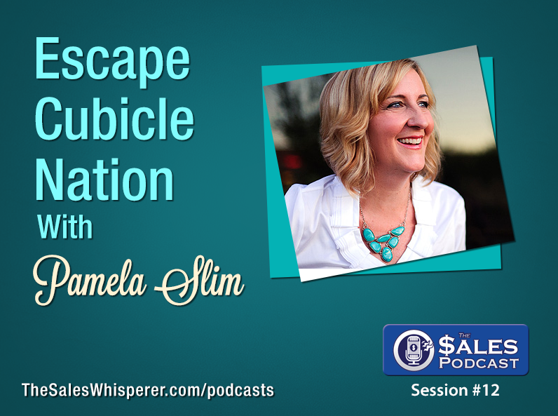 Pamela Slim Escape From Cubicle Nation on The Sales Podcast
