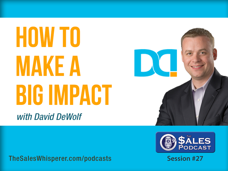David-DeWolf-The-Sales-Podcast-27