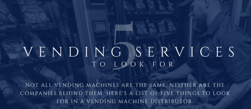 Comparing Vending Machine Companies? 5 Services to Look For