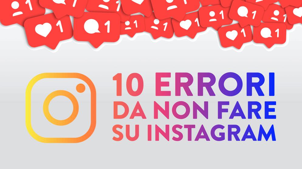 10 errori da non fare su Instagram_COPERTINA