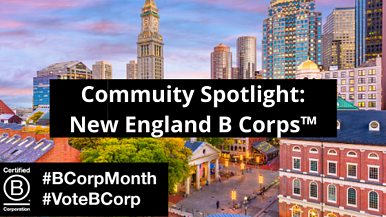 Community Spotlight: New England B Corps™