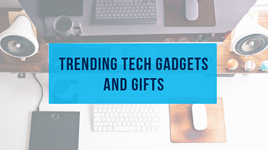 10+ Trending Technology Products and Gifts