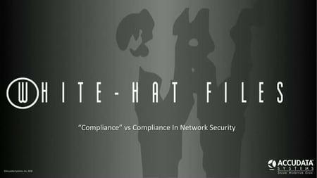 Accudata's White-Hat Files | September 2018 Edition[Webinar]