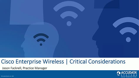 Cisco Enterprise Wireless | Critical Considerations [Webinar]