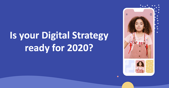 Get your digital strategy ready for 2020