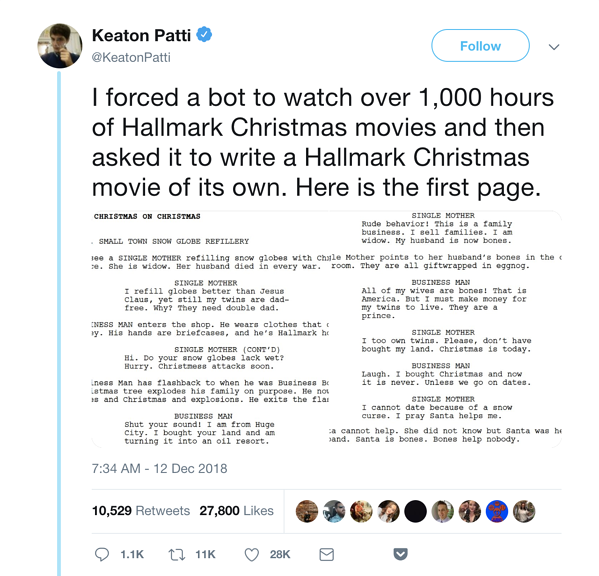 "A screenshot of Keaton Patti's tweet that says ""I forced a bot to watch over 1,000 hours of Hallmark Christmas movies and then asked it to write a Hallmark Christmas movie of its own."""