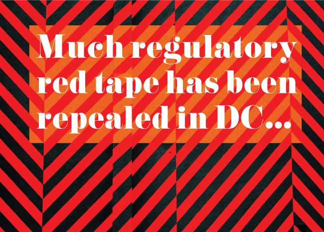 Much regulatory red tape has been repealed in Washington D.C.