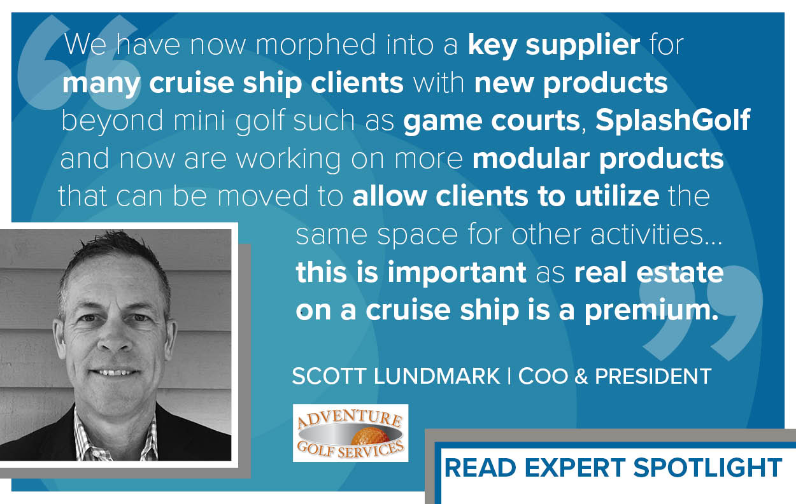 Expert Spotlight: Scott E. Lundmark, COO & President, Adventure Golf Services
