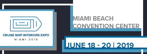 Cruise Ship Interiors Expo Miami 2019, Miami Beach Convention Center, June 18-20, 2019