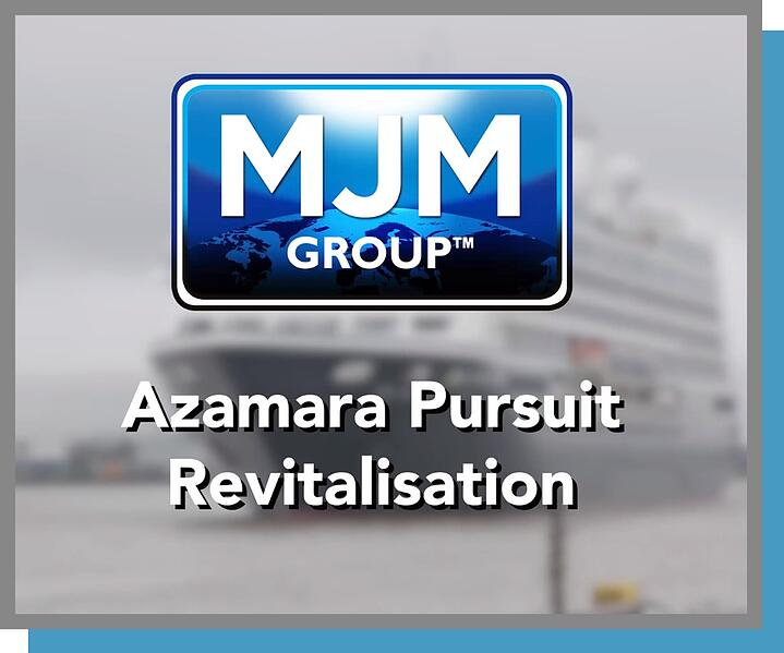 MJM Group - Azamara Pursuit Revitalisation