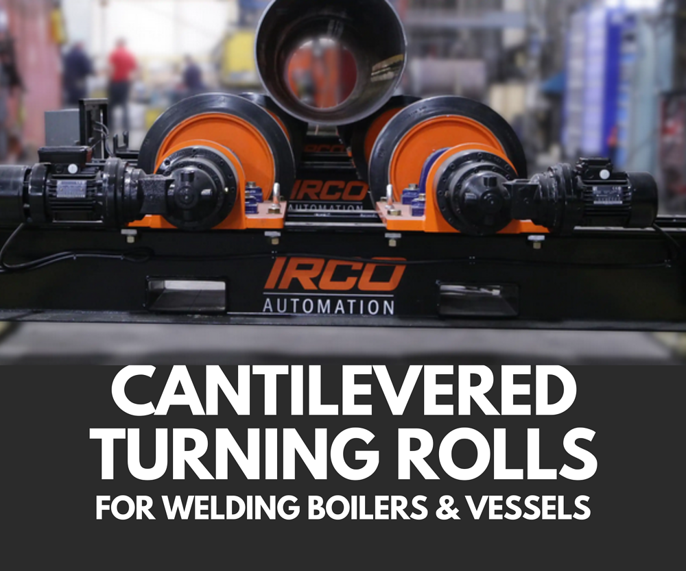 News: Cantilevered Turning Rolls for Welding Boilers and Vessels