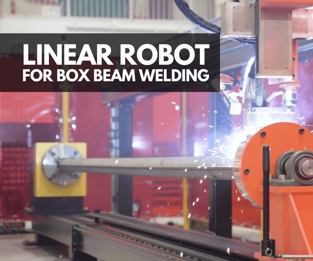 NEWS: Linear Robot for Box Beam Welding