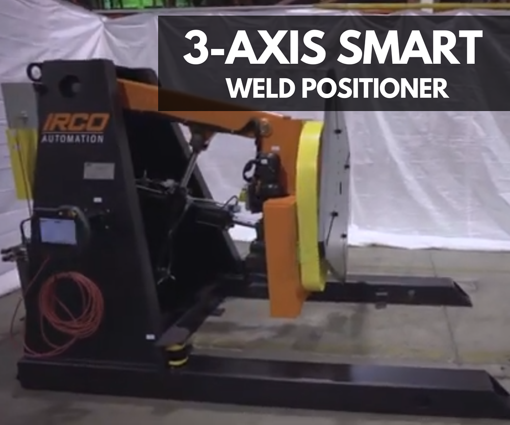Feature Video: IRCO Delivers 3-Axis Smart Weld Positioner