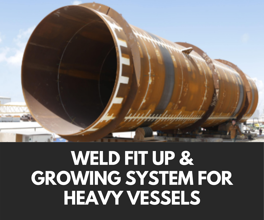 News: Weld Fit up & Growing System for Heavy Vessels