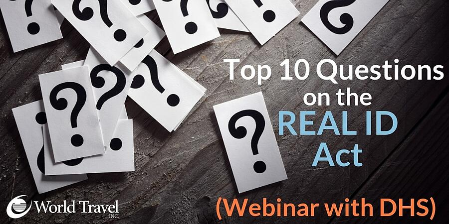 Top 10 Questions on the REAL ID Act (Webinar with DHS)