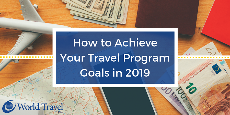 How to Achieve Your Travel Program Goals in 2019