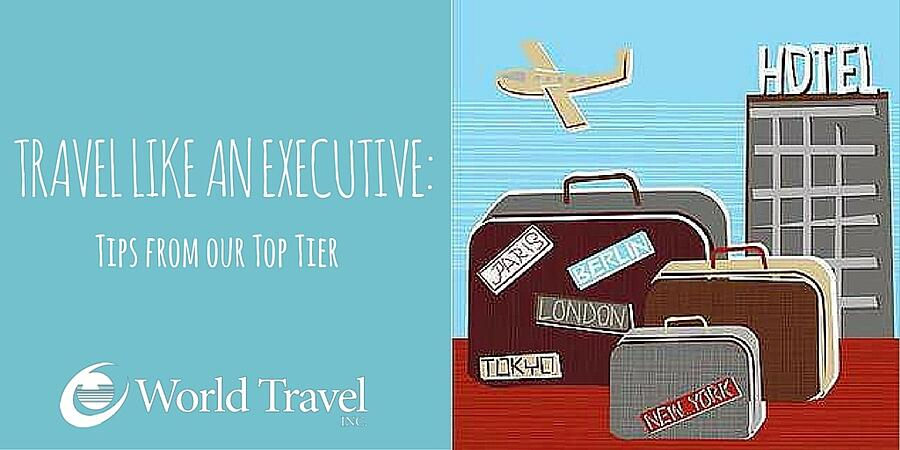 Travel Like an Executive: Tips from Our Top Tier