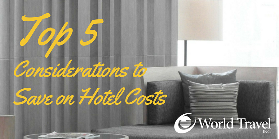 Top 5 Considerations to Save on Hotel Costs