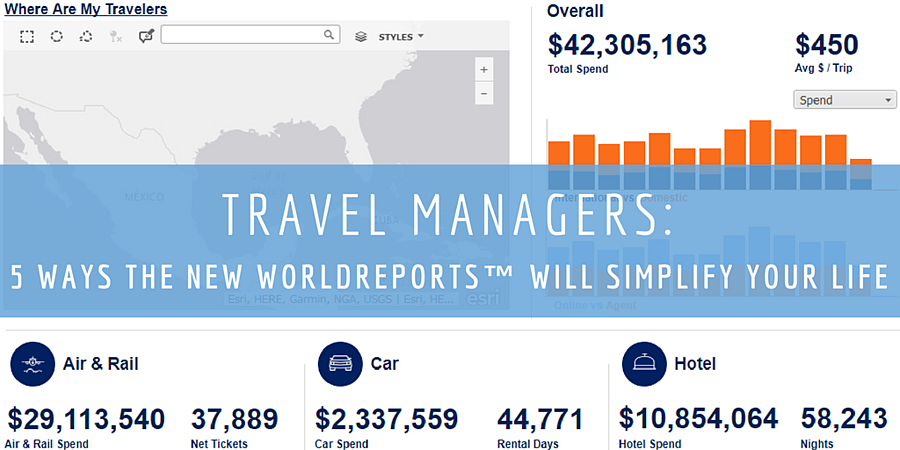 Travel Managers: 5 Ways the New WorldReports™ Will Simplify Your Life