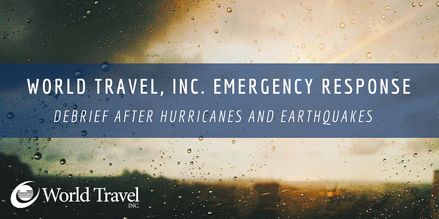 World Travel, Inc. Emergency Response - Debrief After Hurricanes and Earthquakes