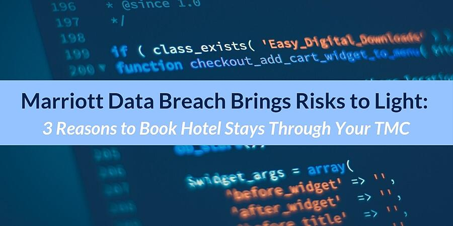 Marriott Data Breach Brings Risks to Light - 3 Reasons to Book Hotel Stays Through Your TMC