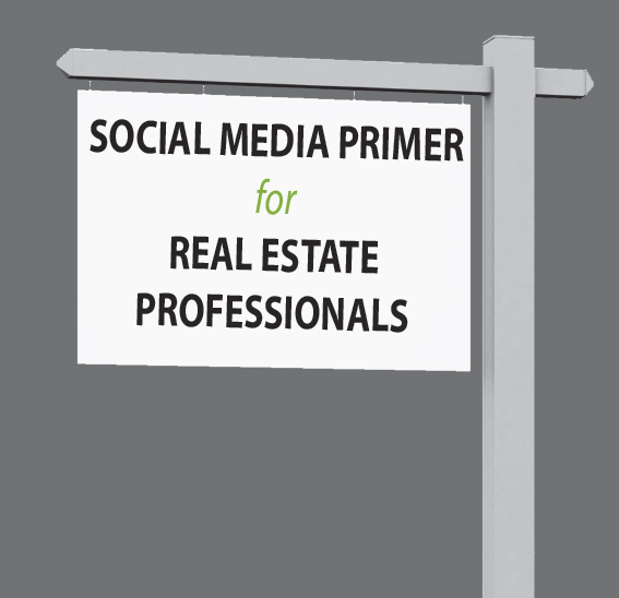 Social Media Primer for Real estate professionals