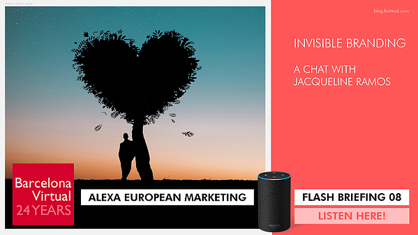ALEXA | European Marketing Flash Briefing: Invisible Branding, A Chat with Jacqueline Ramos. Listen Here!